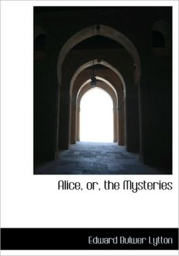 Alice, Or, The Mysteries