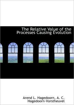 The Relative Value Of The Processes Causing Evolution