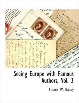 Seeing Europe With Famous Authors, Vol. 3