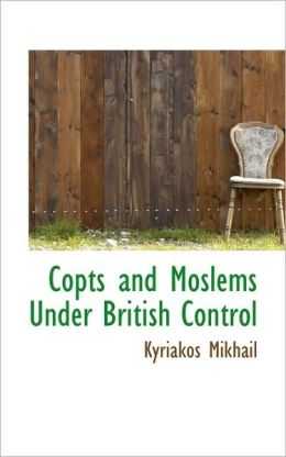 Copts And Moslems Under British Control