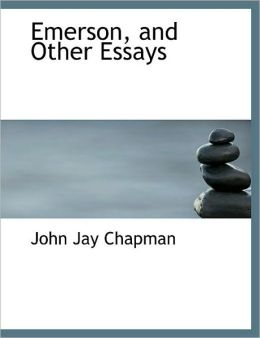 Emerson, And Other Essays
