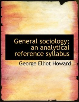 General Sociology; An Analytical Reference Syllabus