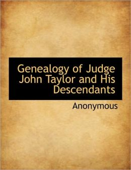 Genealogy Of Judge John Taylor And His Descendants