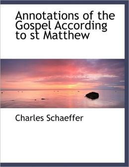 Annotations Of The Gospel According To St Matthew