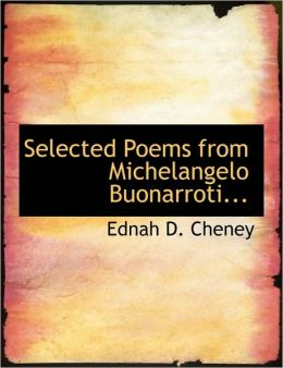Selected Poems From Michelangelo Buonarroti...