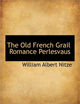 The Old French Grail Romance Perlesvaus