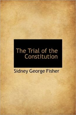 The Trial Of The Constitution