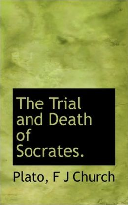 The Trial And Death Of Socrates.