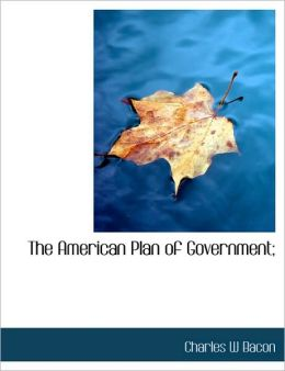 The American Plan Of Government;