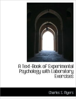 A Text-Book Of Experimental Psychology With Laboratory Exercises