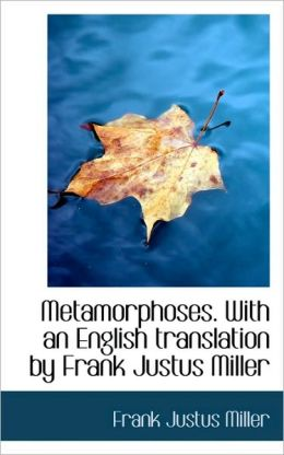 Metamorphoses. With An English Translation By Frank Justus Miller