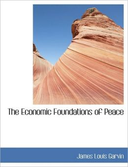 The Economic Foundations Of Peace