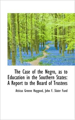 The Case Of The Negro, As To Education In The Southern States