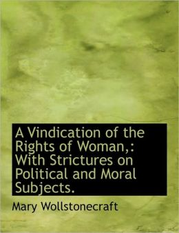 A Vindication Of The Rights Of Woman,