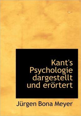 Kant's Psychologie Dargestellt Und Er Rtert