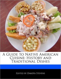 A Guide To Native American Cuisine