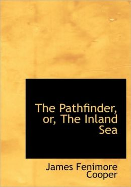 The Pathfinder; or, The Inland Sea