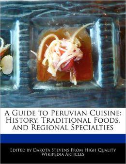 A Guide To Peruvian Cuisine
