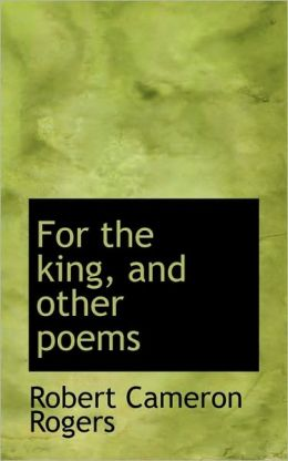 For The King, And Other Poems