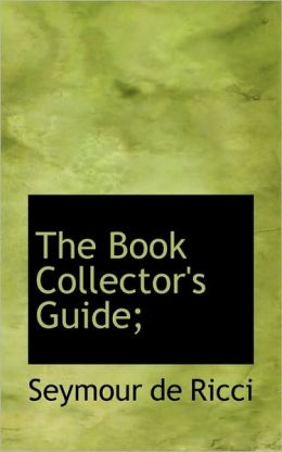 The Book Collector's Guide;