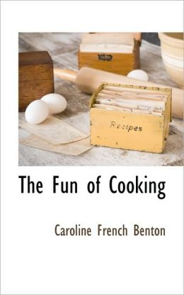 The Fun Of Cooking