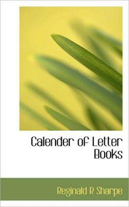 Calender Of Letter Books