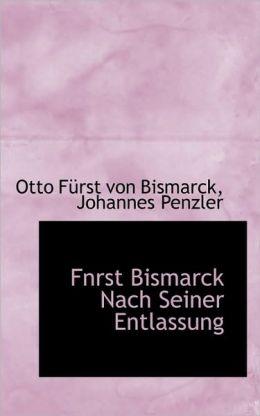 Fnrst Bismarck Nach Seiner Entlassung