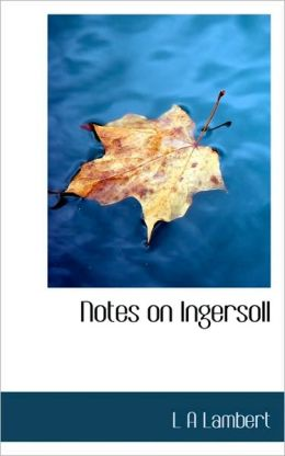 Notes On Ingersoll