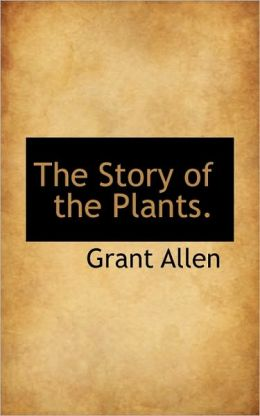 The Story Of The Plants.