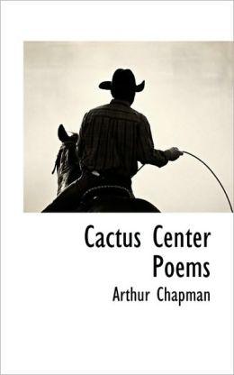 Cactus Center Poems