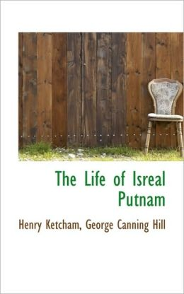 The Life Of Isreal Putnam