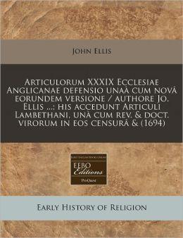 Articulorum XXXIX Ecclesiae Anglicanae defensio unaa cum nova eorundem versione