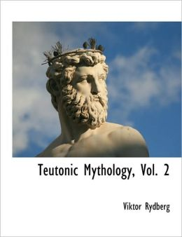 Teutonic Mythology, Vol. 2