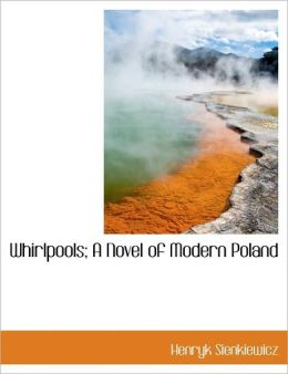 Whirlpools; A Novel of Modern Poland