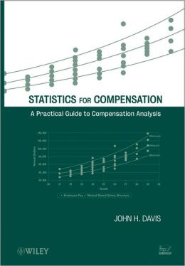 Statistics for Compensation: A Practical Guide to Compensation Analysis