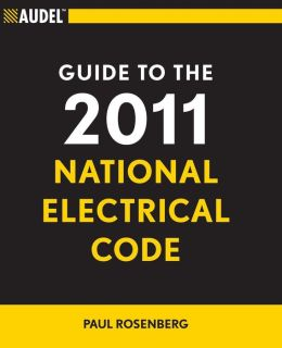 Audel Guide to the 2011 National Electrical Code: All New Edition