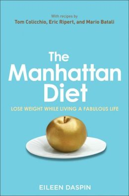Manhattan Diet: Lose Weight While Living a Fabulous Life