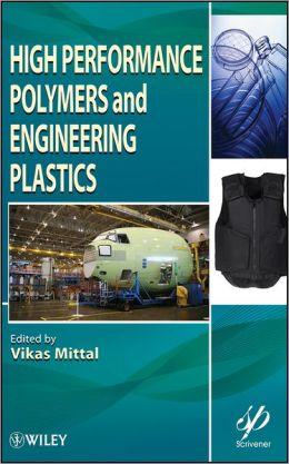 High Performance Polymers and Engineering Plastics