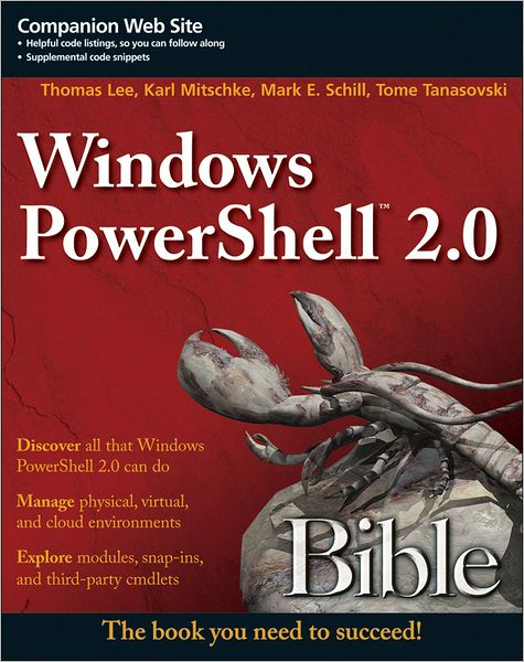 Electronics book free download pdf Windows PowerShell 2.0 Bible PDF ePub FB2 9781118021989 in English by Karl Mitschke, Mark Schill, Tome Tanasovski, Thomas Lee