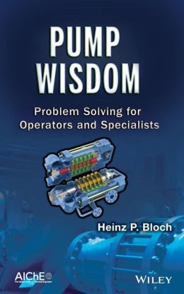 Pump Wisdom: Problem Solving for Operators and Specialists