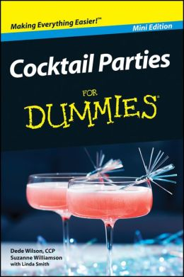 Cocktail Parties For Dummies®, Mini Edition