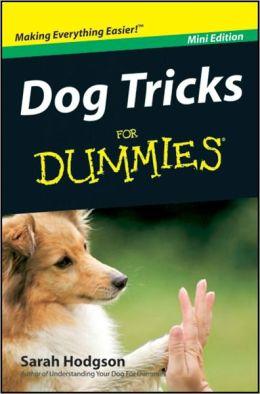Dog Tricks For Dummies, Mini Edition