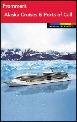 Frommer's Alaska Cruises and Ports of Call 2012