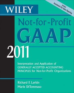 Wiley Not-for-Profit GAAP 2011: Interpretation and Application of Generally Accepted Accounting Principles