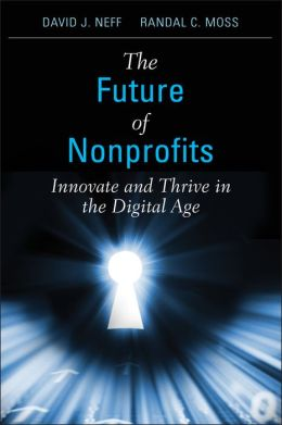 The Future of Nonprofits: Innovate and Thrive in the Digital Age