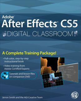 Adobe After Effects CS5 Digital Classroom