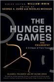 Book Cover Image. Title: The Hunger Games and Philosophy:  A Critique of Pure Treason, Author: George A. Dunn