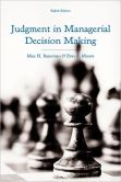 Book Cover Image. Title: Judgment in Managerial Decision Making, Author: Max H. Bazerman