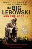 Book Cover Image. Title: The Big Lebowski and Philosophy:  Keeping Your Mind Limber with Abiding Wisdom, Author: Peter S. Fosl