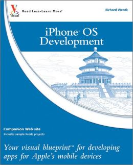 iPhone OS Development: Your visual blueprint for developing apps for Apple's mobile devices